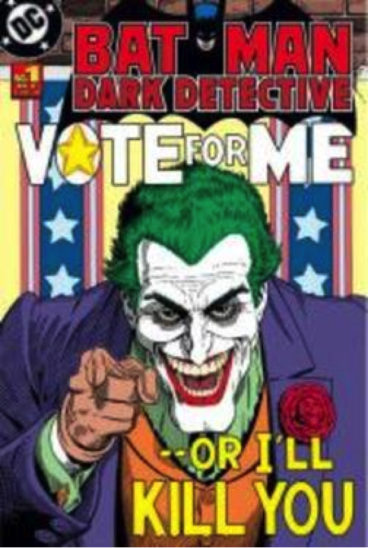 Vote for Me... or I'll Kill You